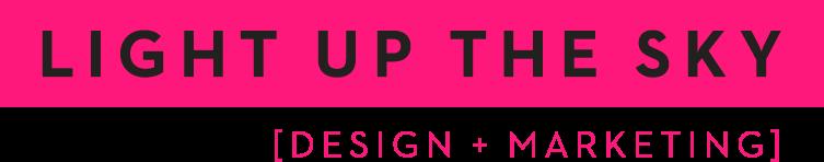 Light Up The Sky. Design + Marketing