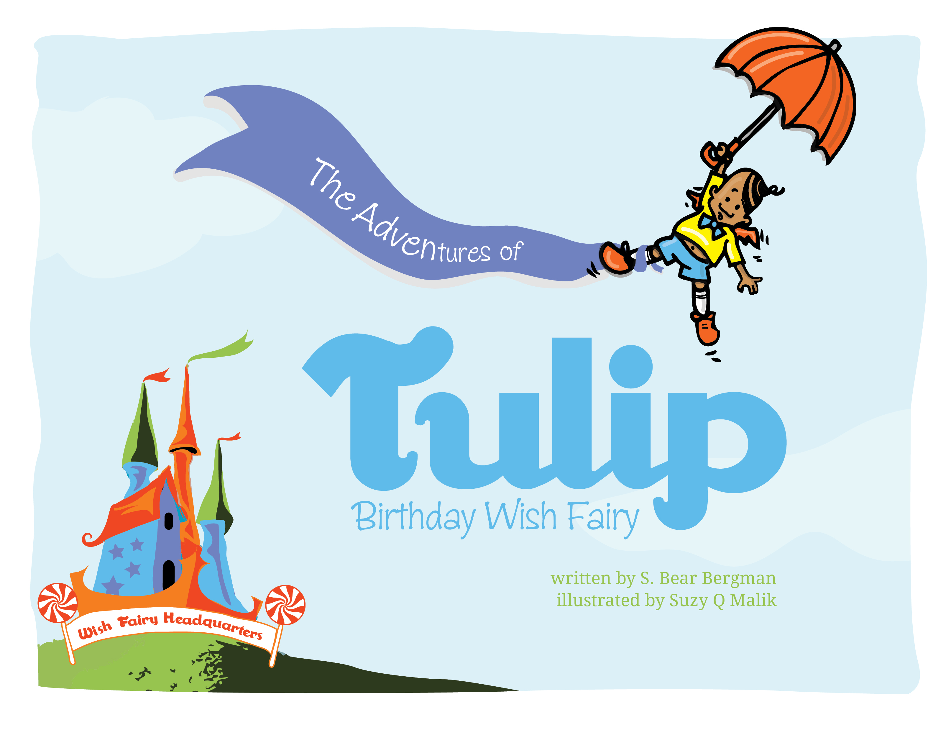 THE ADVENTURES OF TULIP. BIRTHDAY WISH FAIRY BY S. BEAR BERGMAN, ILLUSTRATED BY SUZY Q MALIK